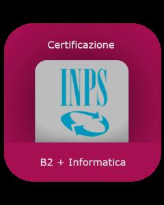 INPS: Certificazione inglese B2 + Informatica