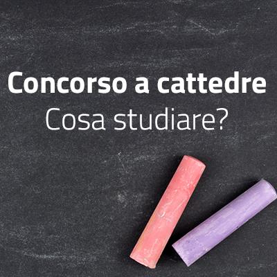 Concorso a Cattedra - Prova scritta, cosa studiare? Contenuti o metodologie?